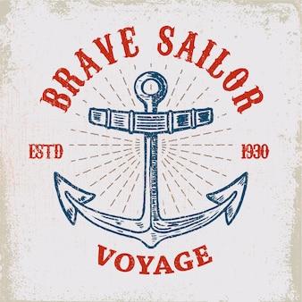 Храбрый моряк. ручной обращается якорь на фоне гранж. элемент для плаката, карты, футболки. иллюстрация
