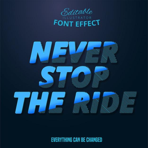 Никогда не останавливайте поездку текста, редактируемый эффект шрифта