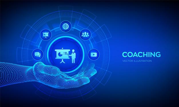Коучинг значок в роботизированной руке. концепция коучинга и наставничества на виртуальном экране. вебинар, онлайн обучающие курсы.