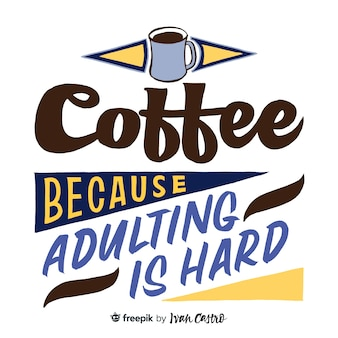 アダルトはハードレタリングであるためコーヒー