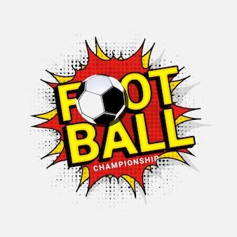スタイリッシュなテキストサッカーボールを持つポップアートの黄色と赤の背景にサッカー。
