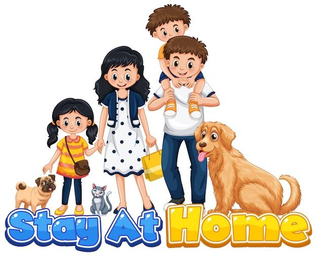 Дизайн шрифта для слов остаться дома со счастливыми членами семьи