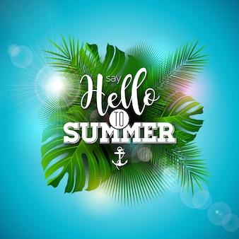 Скажи привет летней иллюстрации с тропическими растениями