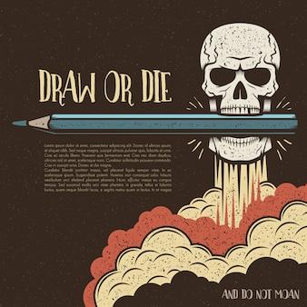 鉛筆とテキストを保持している頭蓋骨を描くか死ぬ