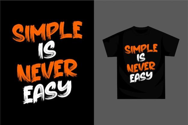 Простое никогда не бывает легким - футболка с рисунком