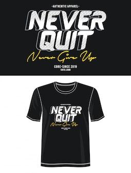 Никогда не прекращайте типографику для футболки с принтом