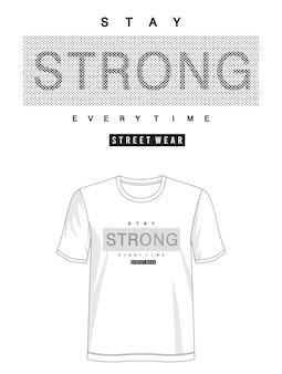 Оставаться сильным типография дизайн футболки