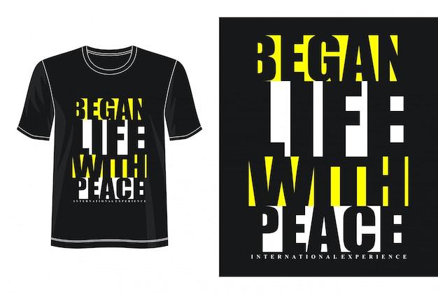 Начал жизнь с мира типография дизайн футболки