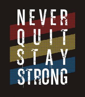 Никогда не сдавайся, оставайся сильной типографикой