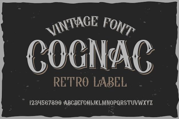Винтажный шрифт на этикетке в стиле коньяка
