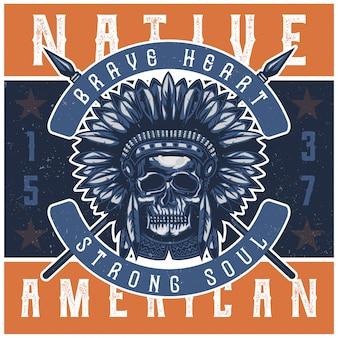 Плакат или футболка ручной работы с черепом коренного американца с копьями и шляпой.