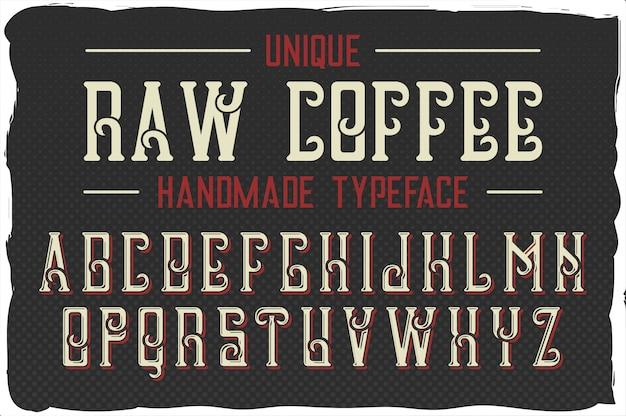 Оригинальная этикетка шрифта под названием «сырой кофе». хороший шрифт ручной работы для любого дизайна этикетки.