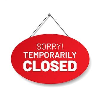 現実的な赤い看板「申し訳ありませんが一時的に閉鎖されました」の休日または検疫、影を分離しました。
