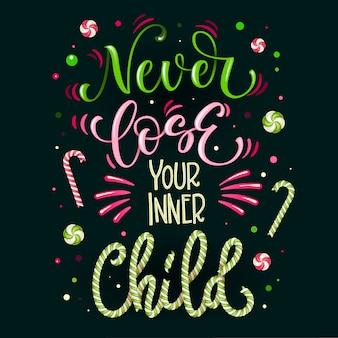 Никогда не теряйте своего внутреннего ребенка, надписи