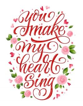 あなたは私の心を歌わせる手描きのバレンタインの日書道フレーズカード。