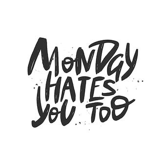 Понедельник ненавидит вас тоже вектор кистью надписи.