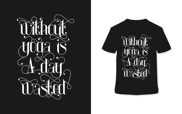 Без йоги это день потраченный впустую типографии дизайн футболки