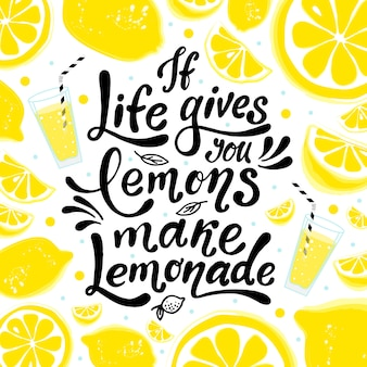 Если жизнь дает тебе лимоны, сделай лимонад. ручная надпись