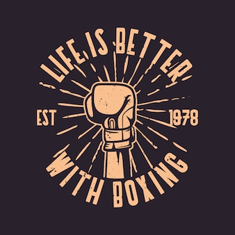 Бокс цитата лозунг типография жизнь лучше с боксерские перчатки ручной удар иллюстрации