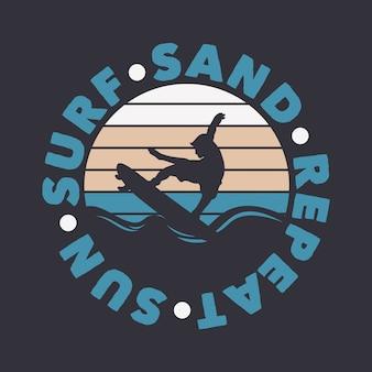 Солнце прибой песок повторить серфинг цитата типография с винтажные иллюстрации