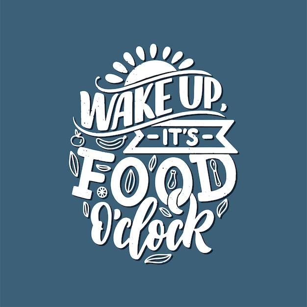 Ручной обращается слоган о еде для гравюр и плакатов.