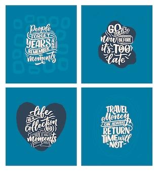 Набор с вдохновляющими цитатами стиля жизни о путешествии и хороших моментах, нарисованных рукой лозунгах надписи для плакатов и печатных изданий.