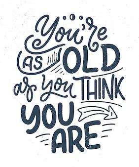 モダンでスタイリッシュな手描きのレタリングスローガン。老年について引用する。やる気を起こさせる書道ポスター