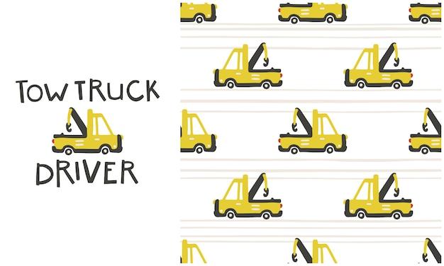 レッカー車の運転手。シームレスなパターンとセットの碑文とイラスト。かわいい、シンプル、漫画のスタイルの黄色のシティカー。赤ちゃんの背景は、赤ちゃんの服、デジタルペーパーに最適です。
