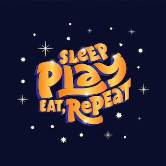 Спи, играй, ешь, повторяй фразу в золотом стиле, иллюстрация