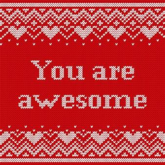 あなたは素晴らしいです。テキストとシームレスなパターンを編む