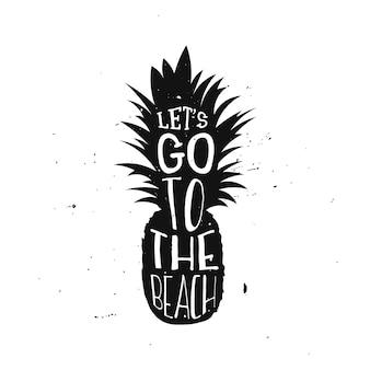 Пойдем на пляж летом с типографским оформлением с ананасом. летняя цитата внутри ананаса, ретро-дизайн типографика