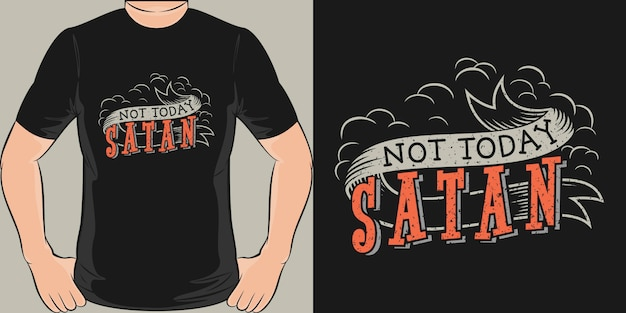 Не сегодня сатана. уникальный и модный дизайн футболки