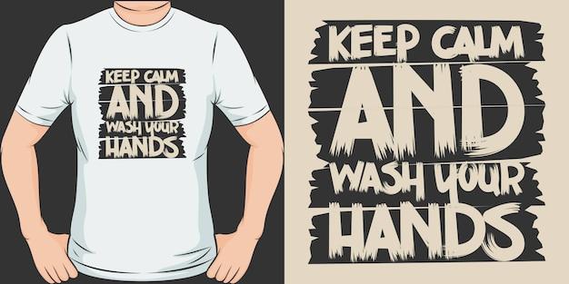Сохраняйте спокойствие и мойте руки. уникальный и модный дизайн футболки.