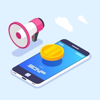 モバイルデバイスの画面上のお金の通知。スマートフォンでの金の通貨。メガホンまたはスピーカー。アイソメ図スタイルのイラスト。