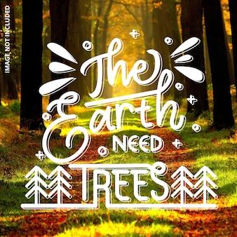 地球には木のレタリングが必要です