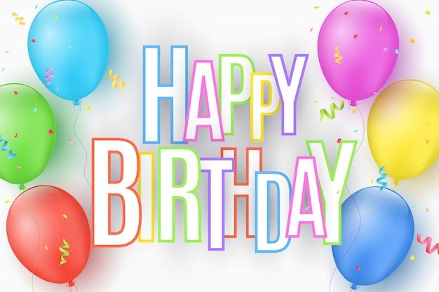Поздравительная открытка с днем рождения. текст в разноцветных бумажных букв, с красочными праздничных шаров. взрыв конфетти.