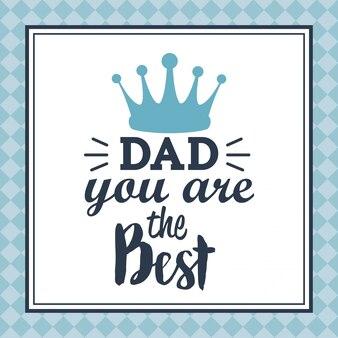 あなたは最高のお父さんのグリーティングカードです。メッセージテキストクラウンデコレーション