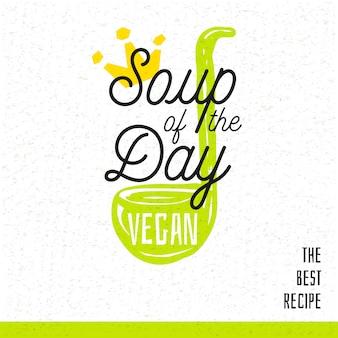Суп дня, эскиз стиля приготовления надписи значок.