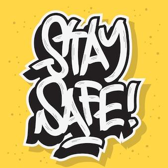 Оставайтесь в безопасности мотивационный слоган рисованной надписи дизайн