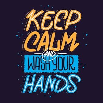 Сохраняйте спокойствие и мойте руки мотивационный слоган рисованной надпись дизайн