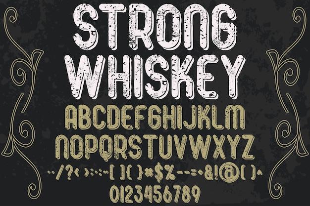 アルファベットグラフィックスタイルの強いウイスキーをレタリング