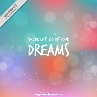 ボケの背景に「あなたの夢を手放すことはありません
