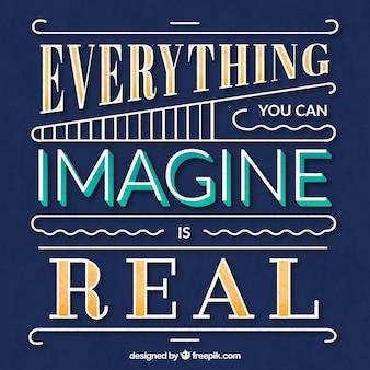 あなたが想像できるすべてが本物です