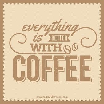 語句「すべてはコーヒーとのより良いです