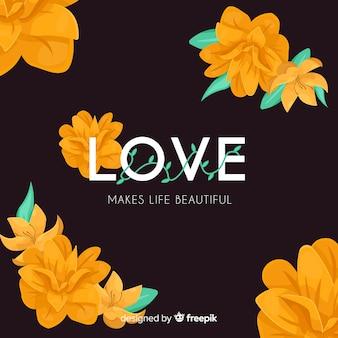 愛は人生を美しくします。花とテキストをレタリング