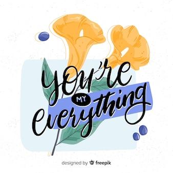 花のあるポジティブなメッセージ:あなたは私のすべてです