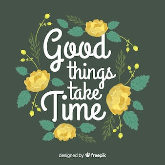 Позитивное сообщение с цветами: хорошие вещи требуют времени