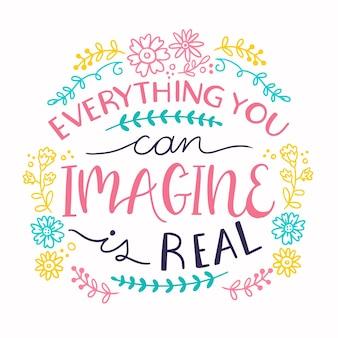 あなたが想像するすべてが本当の引用レタリングになることができます