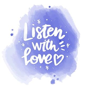 肯定的なレタリングは、水彩の染みに愛のメッセージを聞く