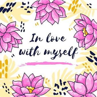 花と自己愛のレタリング